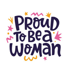 Proud to be a woman feminism quote slogan vector