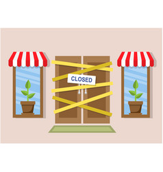 store has closed and door is sealed vector image
