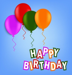 Birthday greeting card with colorful balloons vector image