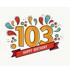 Color happy birthday number 103 flat line design vector image