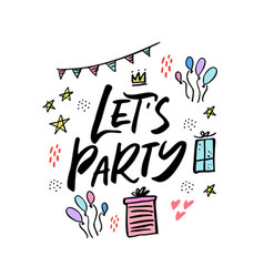 Lets party cartoon hand drawn lettering vector