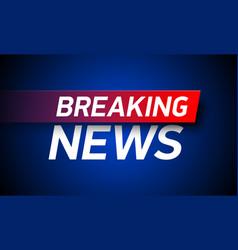 Breaking news background world global tv news vector