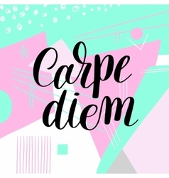 Carpe diem hand written lettering positive quote vector