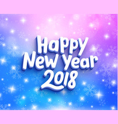 Happy new year 2018 greeting card with typography vector
