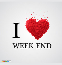 i love week end heart sign vector image