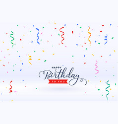 Happy birthday celebration with falling confetti vector