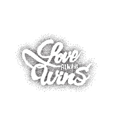 Love always wins-lettering text Badge drawn by vector
