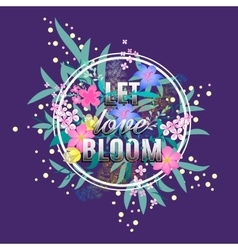 Let love Bloom floral card Colorful Valentine vector image