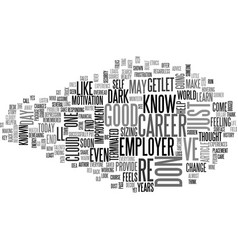 A sudden career change overview text word cloud vector