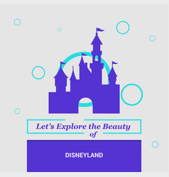 Lets explore the beauty of disneyland california vector