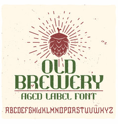vintage label typeface called old brewery vector image