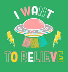 trendy print with ufo and phrase vector image