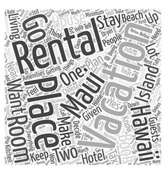 Vacation Rentals in Maui Hawaii Word Cloud Concept vector image