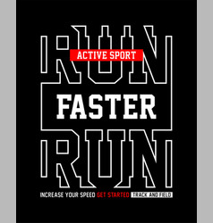 Run faster active sport typography graphic vector