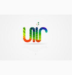 Ur u r rainbow colored alphabet letter logo vector