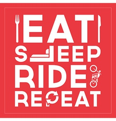 Eat Sleep Ride Repeat Quote Typographic Design vector image