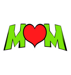 Lettering mom and heart icon icon cartoon vector