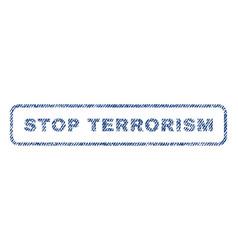 Stop terrorism textile stamp vector