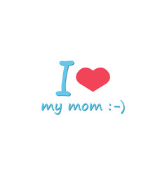 i love my mommy icon vector image vector image