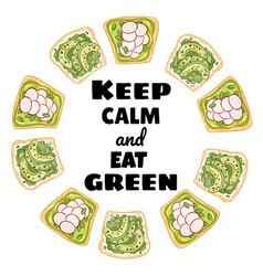 Keep calm and eat green wreath toast bread vector
