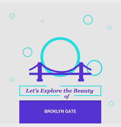 lets explore the beauty of broklyn gate new york vector image
