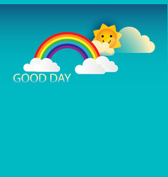 Good day text with rainbow and clouds vector