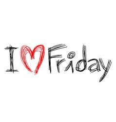 I love Friday symbol vector image vector image
