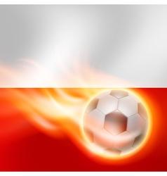 Burning football on Poland flag background vector image