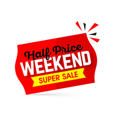 Half price weekend super sale banner design vector