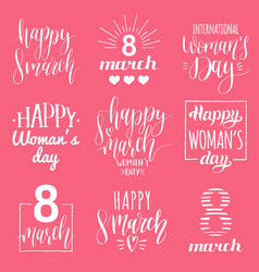 Happy womans day handwritten lettering set 8 vector