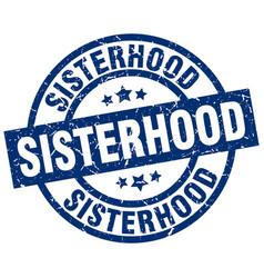 Sisterhood blue round grunge stamp vector