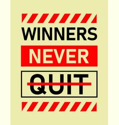slogan winners never quit typography t shirt vector image