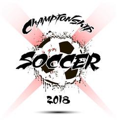 Banner the inscription championship soccer 2018 vector