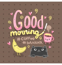 Good morning postcard with coffee cat vector image