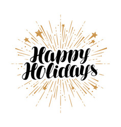 happy holidays greeting card handwritten vector image