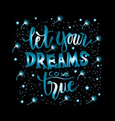 let your dreams come true motivational quote vector image