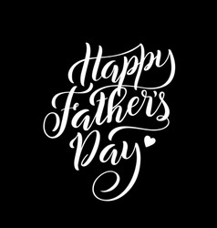 lettering for fathers day greeting card with vector image