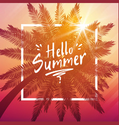 Hello summer background with palm and frame vector
