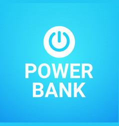power bank button on blue background concept of vector image