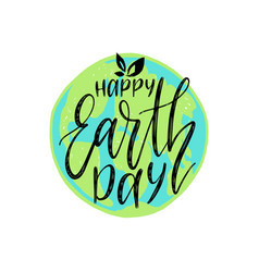 happy earth day hand lettering on globe map vector image