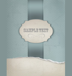 Vintage blue background with ripped old paper vector image