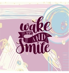 wake up and smile handwritten calligraphy vector image
