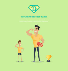 my dad is greatest mentor concept vector image