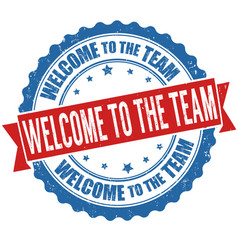Welcome to team grunge rubber stamp vector