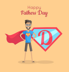 Happy fathers day poster daddy super hero vector
