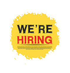We are hiring poster with yellow brush on white vector