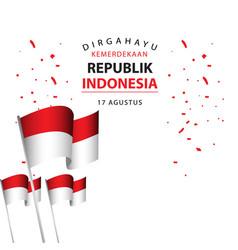 dirgahayu kemerdekaan republik indonesia poster vector image