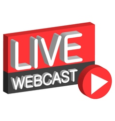 Live webcast 3D button vector