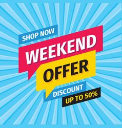weekend offer banner design special offer concept vector image