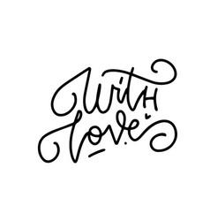 with love - hand lettering inscription positive vector image